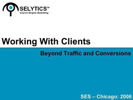 Beyond Traffic and Conversions
