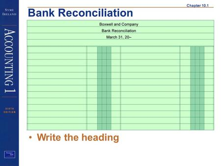 Chapter 10.1 Bank Reconciliation Heading Write the heading.