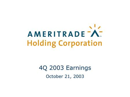 1 4Q 2003 Earnings October 21, 2003. 2 Safe Harbor Statement This presentation contains forward-looking statements within the meaning of the federal securities.