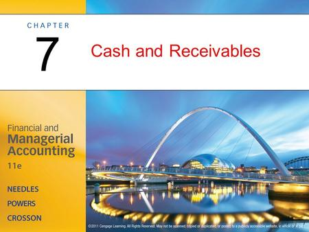Cash and Receivables 7. Management Issues Related to Cash and Receivables OBJECTIVE 1: Identify and explain the management and ethical issues related.