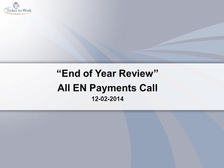 """End of Year Review"" All EN Payments Call 12-02-2014."