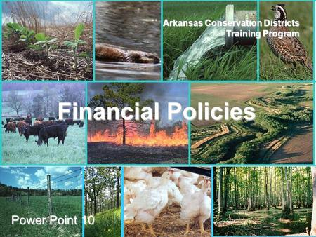 ANRC AACD Arkansas Conservation Districts Training Program Power Point 10 Financial Policies.