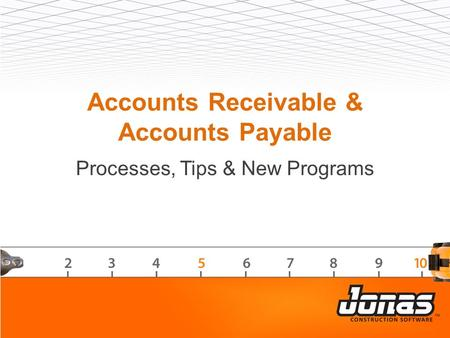 Accounts Receivable & Accounts Payable Processes, Tips & New Programs.