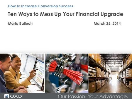 Ten Ways to Mess Up Your Financial Upgrade Maria BalluchMarch 25, 2014 How to Increase Conversion Success.