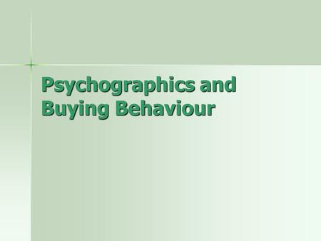 "Psychographics and Buying Behaviour. VALS Stands for ""Values and Lifestyles"" Stands for ""Values and Lifestyles"" Created by SRI Consulting (Standard Research."