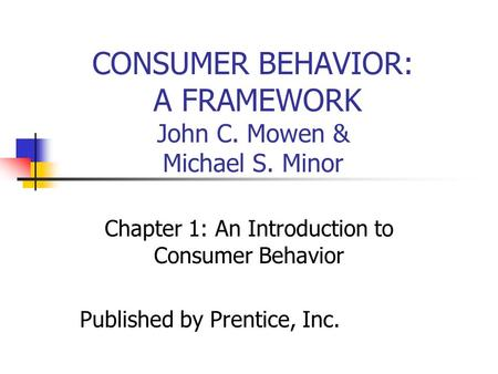 Chapter 1: An Introduction to Consumer Behavior