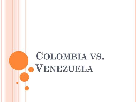 C OLOMBIA VS. V ENEZUELA. C OLOMBIA ' S H ISTORY 1500's Spanish explorers arrived on the Caribbean Coast of South America. Spaniards claimed land for.