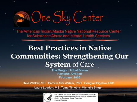 1 The American Indian/Alaska Native National Resource Center for Substance Abuse and Mental Health Services Best Practices in Native Communities: Strengthening.