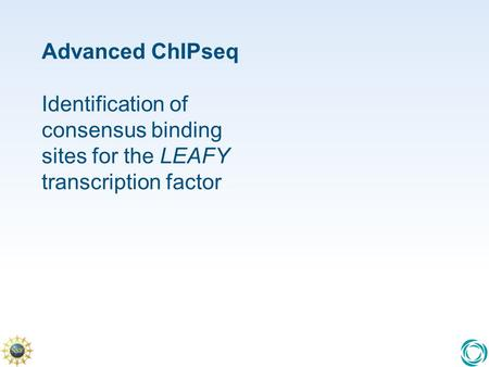 Advanced ChIPseq Identification of consensus binding sites for the LEAFY transcription factor.