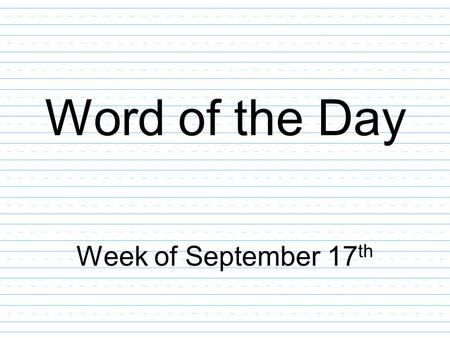 Word of the Day Week of September 17 th. rambunctious: when someone acts wild and noisy Part of Speech: adjective Which ones are acting rambunctious?