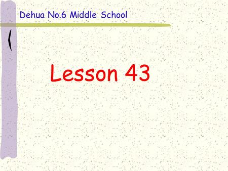 Lesson 43 Dehua No.6 Middle School. Revision 1. Revise What ' s this in English? It ' s a/an/the … What ' s this in English?. It's ______. It's____________.