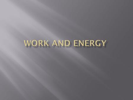 Work and Energy.