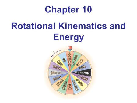 Rotational Kinematics and Energy