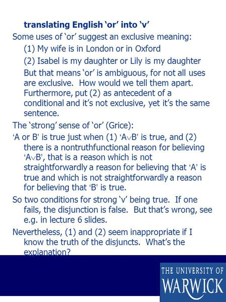 Translating English 'or' into 'v' Some uses of 'or' suggest an exclusive meaning: (1) My wife is in London or in Oxford (2) Isabel is my daughter or Lily.