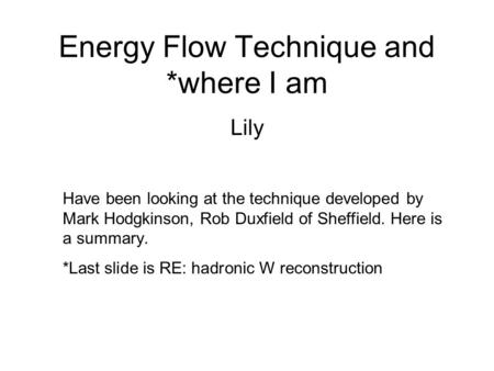 Energy Flow Technique and *where I am Lily Have been looking at the technique developed by Mark Hodgkinson, Rob Duxfield of Sheffield. Here is a summary.