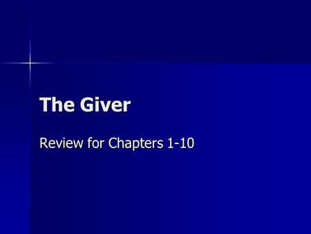 The Giver Review for Chapters 1-10.