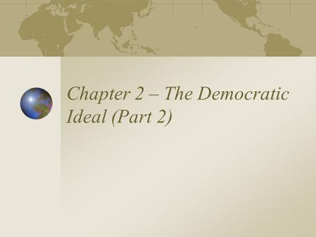 Chapter 2 – The Democratic Ideal (Part 2)