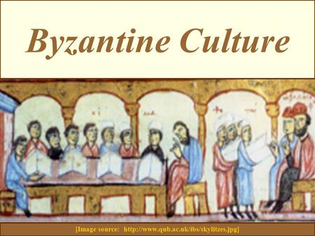 Byzantine Culture [Image source: