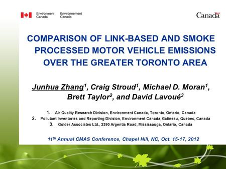 COMPARISON OF LINK-BASED AND SMOKE PROCESSED MOTOR VEHICLE EMISSIONS OVER THE GREATER TORONTO AREA Junhua Zhang 1, Craig Stroud 1, Michael D. Moran 1,