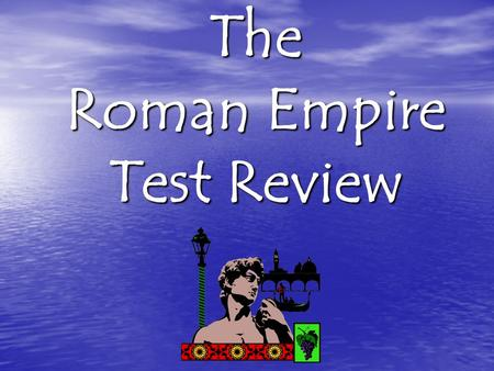 The Roman Empire Test Review. 1.The Ides of March was on March 15, 44 B.C. Beware the Ides of March!