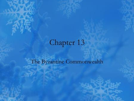 Chapter 13 The Byzantine Commonwealth. Background Vestiges of the Roman Empire Dominate until the 1100's, existed until 1453 Large impact on Russian and.