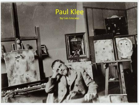 Paul Klee by Luis Lescano. Biography Born in Switzerland on Dec. 18, 1879. 1900: Attended Munich Academy. 1906: Klee married pianist Lily Stumpf and settles.