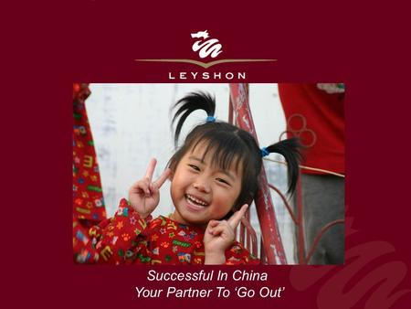 Successful In China Your Partner To 'Go Out'. Well established Australian mining Company. Listed in Australia (ASX) and London (AIM). Been on the ground.