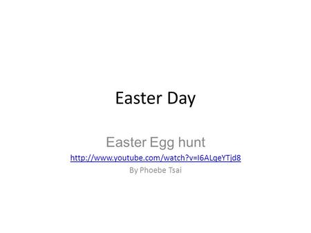 Easter Day Easter Egg hunt  By Phoebe Tsai.