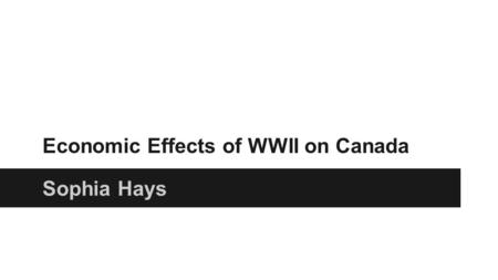 Economic Effects of WWII on Canada