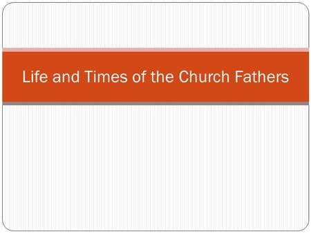 Life and Times of the Church Fathers. Roman Empire in 30 BC.
