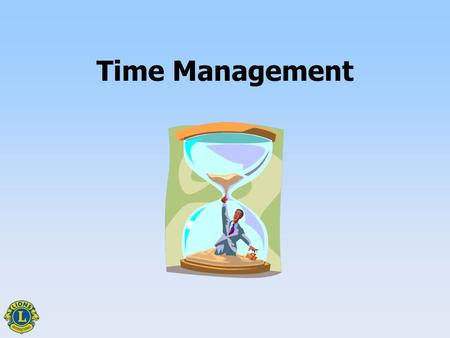 Time Management. Importance of Time Management Time Management1.