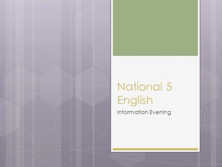 National 5 English Information Evening. Course Content  Reading  Writing  Talking  Listening.