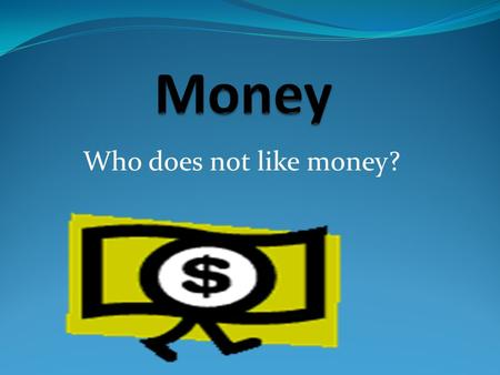 Who does not like money?. Mission Statement To Be inspired by an Accounting Degree What You need to do to get the degree The reason for the degree.