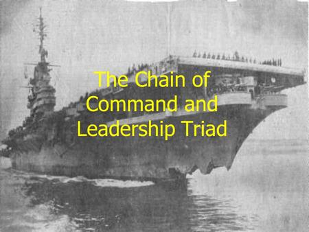 The Chain of Command and Leadership Triad