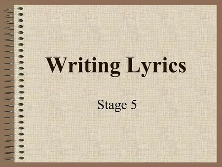 Writing Lyrics Stage 5. Rhyming Techniques Internal Rhyme –Rhyming of two words within the same line of poetry. The following, for example, is from Edgar.