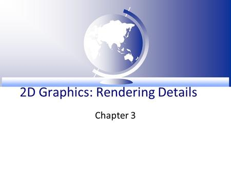 2D Graphics: Rendering Details