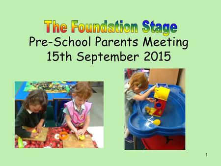 Pre-School Parents Meeting 15th September 2015 1.