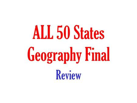 ALL 50 States Geography Final Review. Territorial Expansion 1 Oregon Country6 Texas Annexation 2 Mexican Cession7 US in 1783 3 Gadsden Purchase8 Original.