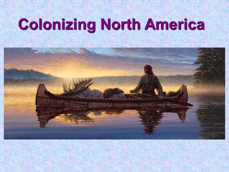 Colonizing North America. Roman Catholic Religion Until the 1500's, the Roman Catholic Church was the only church in Western Europe.