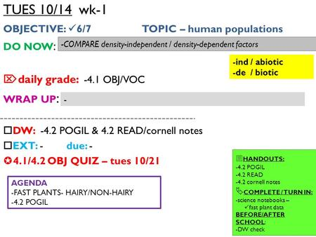 TUES 10/14 wk-1 OBJECTIVE: 6/7 TOPIC – human populations DO NOW :  daily <strong>grade</strong>: -4.1 OBJ/VOC WRAP UP :  DW: -4.<strong>2</strong> POGIL & 4.<strong>2</strong> READ/cornell notes  EXT: