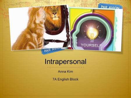 Intrapersonal Anna Kim 7A English Block. Rhythm AAn aspect of poetry I find interesting is the rhythm part. Because, normally when you hear the word.