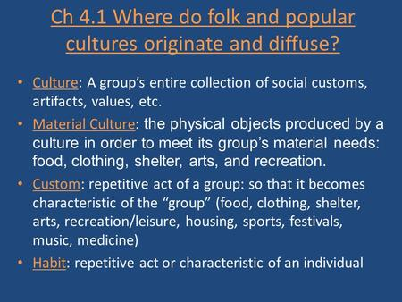 Ch 4.1 Where do folk and popular cultures originate and diffuse?