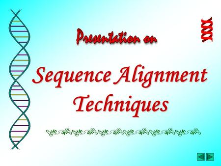 Sequence Alignment Techniques. In this presentation…… Part 1 – Searching for Sequence Similarity Part 2 – Multiple Sequence Alignment.