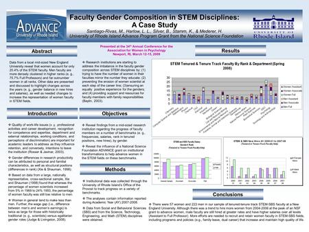 Faculty Gender Composition in STEM Disciplines: A Case Study Santiago-Rivas, M., Harlow, L. L., Silver, B., Stamm, K., & Mederer, H. University of Rhode.