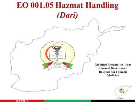 AFAMS EO 001.05 Hazmat Handling (Dari) 01/09/2013 Modified Presentation from Chennai Government Hospital For Thoracic Medicine.