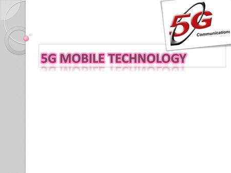 5G MOBILE TECHNOLOGY.