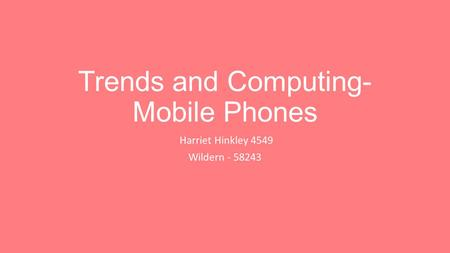 Trends and Computing-Mobile Phones