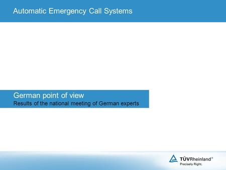 German point of view Results of the national meeting of German experts Automatic Emergency Call Systems.