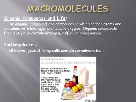 Organic Compounds and Life: An organic compound are compounds in which carbon atoms are combined with hydrogen and usually oxygen. Organic compounds frequently.