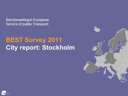 BEST Survey 2011 City report: Stockholm Benchmarking in European Service of public Transport.